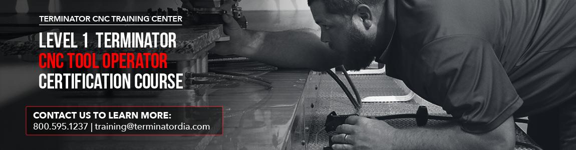 Terminator Level 1 CNC Tool Operator Certification